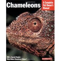 Chameleons: A Complete Pet Care Owner's Manual